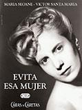 Evita, esa mujer